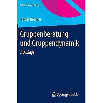 Gruppenberatung und Gruppendynamik by Brocher & Tobias