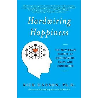 Hardwiring Happiness - The New Brain Science of Contentment - Calm - a