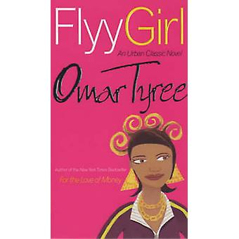 Flyy Girl (New edition) by Omar Tyree - 9780743218573 Book