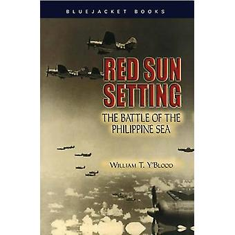 Red Sun Setting - The Battle of by William T. Y'Blood - 9781591149941