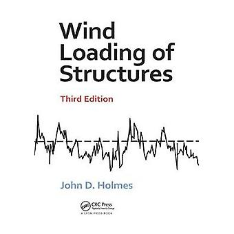 Wind Loading of Structures by Holmes & John D.