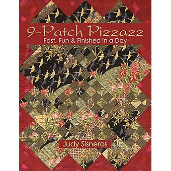 9Patch Pizzazz PrintOnDemand Edition Fast Fun  Finished in a Day by Sisneros & Judy