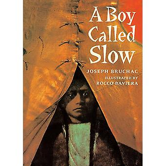 A Boy Called Slow - The True Story of Sitting Bull by Joseph Bruchac -