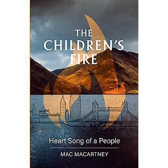The Childrens Fire Heart song of a people by Macartney & Mac