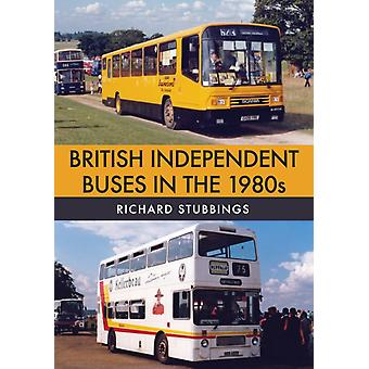 British Independent Buses in the 1980s by Richard Stubbings