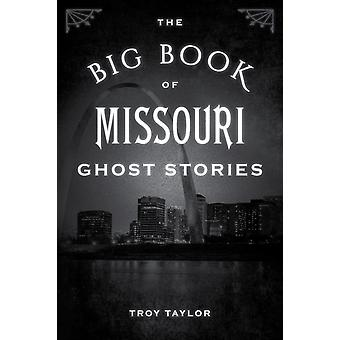 The Big Book of Missouri Ghost Stories by Taylor & Troy