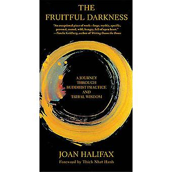 Fruitful Darkness - A Journey Through Buddhist Practice and Tribal Wis