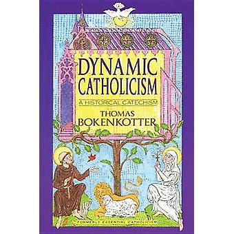 Dynamic Catholicism by Bokenkotter