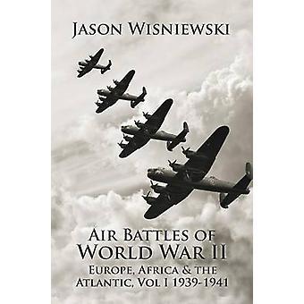 Air Battles of World War II by Wisniewski & Jason