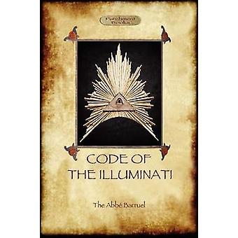 Code of the Illuminati by Barruel & Abb Augustin