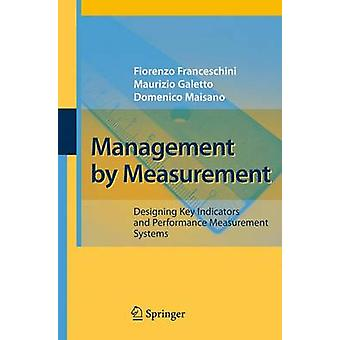 Management by Measurement by Franceschini & FiorenzoGaletto & MaurizioMaisano & Domenico