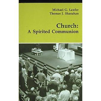 Church A Spirited Communion by Lawler & Michael G.