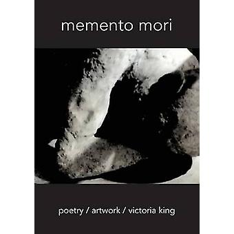 Memento Mori Poetry  Artwork by King & Victoria