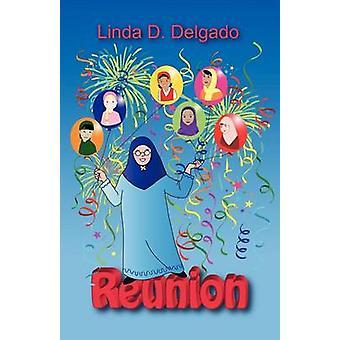 Reunion by Delgado & Linda D.