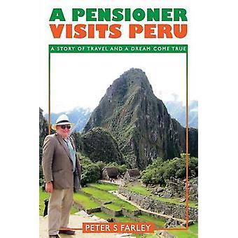 A PENSIONER VISITS PERU by FARLEY & PETER STUART