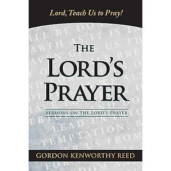 Lord Teach Us to Pray by Reed & Gordon Kenworthy