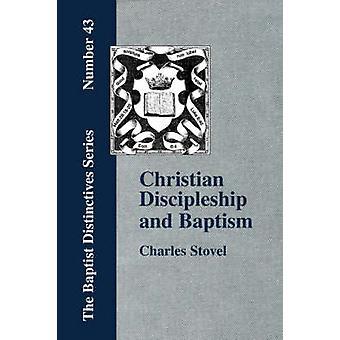 Christian Discipleship and Baptism by Stovel & Charles