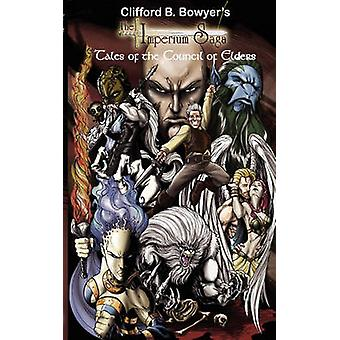 Tales of the Council of Elders The Imperium Saga by Bowyer & Clifford B.