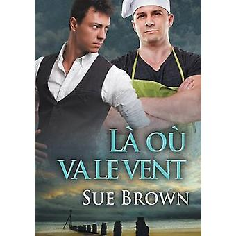 L o va le vent by Brown & Sue