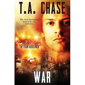 The Four Horsemen War by Chase & T.A.