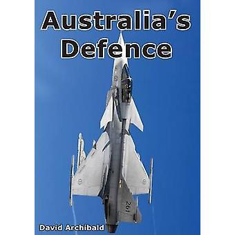 Australias Defence by Archibald & David