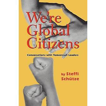 Were Global Citizens by Schutze & Steffi