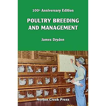 Poultry Breeding and Management The Origin of the 300Egg Hen by Dryden & James