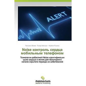 Noise Kontrol Serdtsa Mobilnym Telefonom by Aliev Telman