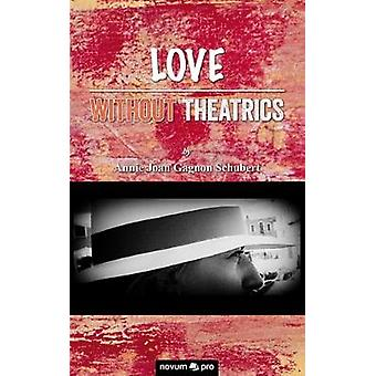 Love Without Theatrics by Gagnon Schubert & Annie Joan
