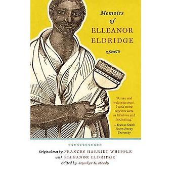Memoirs of Elleanor Eldridge by Eldridge & Elleanor