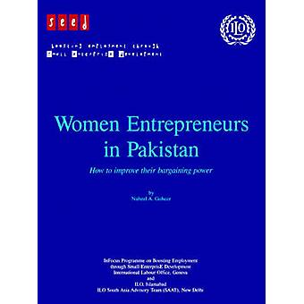 Women entrepreneurs in Pakistan. How to improve their bargaining power by Goheer & Nabeel A.