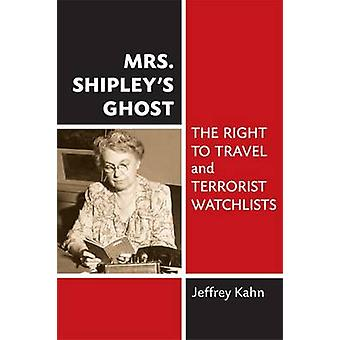 Mrs. Shipley's Ghost - The Right to Travel and Terrorist Watchlists by