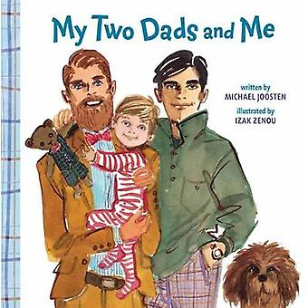 My Two Dads and Me by Michael Joosten - 9780525580102 Book
