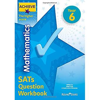 Achieve Mathematics SATs Question Workbook The Higher Score Year 6 by