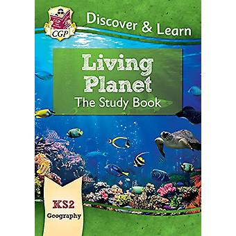 New KS2 Discover & Learn - Geography - Living Planet Study Book by