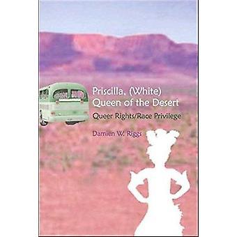 Priscilla - (White) Queen of the Desert - Queer Rights/Race Privilege