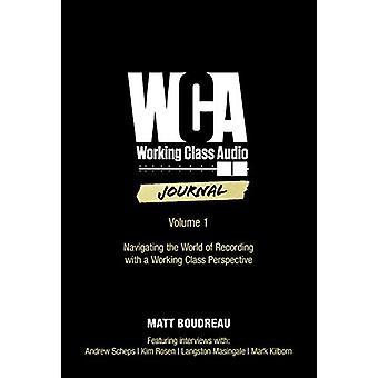 Working Class Audio Journal by Matt Boudreau - 9781540046871 Book