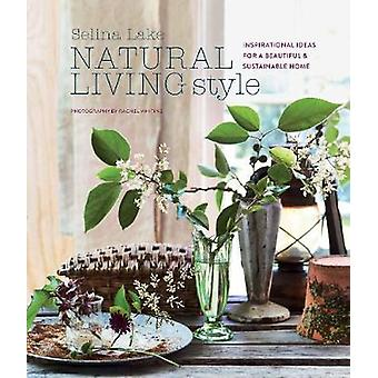 Natural Living Style - Inspirational Ideas for a Beautiful and Sustain