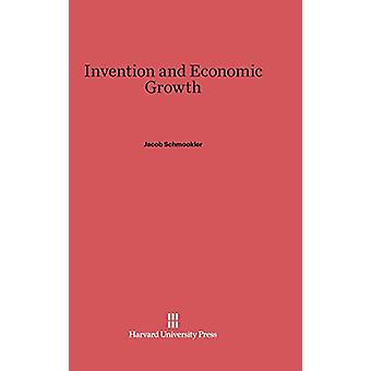 Invention and Economic Growth by Jacob Schmookler - 9780674432826 Book