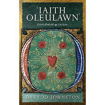 'Iaith Oleulawn' - Geirfa Dafydd ap Gwilym by Dafydd R. Johnston - 978