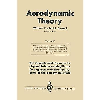 Aerodynamic Theory - A General Review of Progress Under a Grant of the