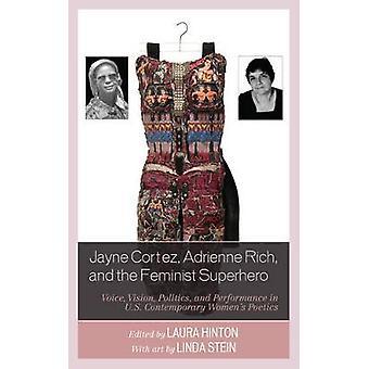 Jayne Cortez - Adrienne Rich - and the Feminist Superhero - Voice - Vi