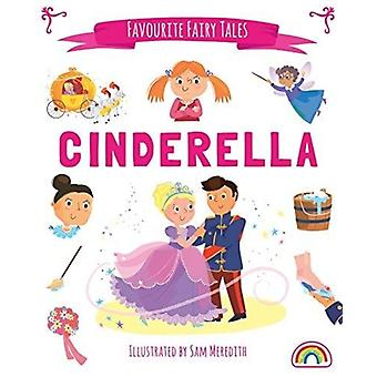 Favourite Fairytales  Cinderella by Illustrated by Sam Meredith & Edited by Philip Dauncey