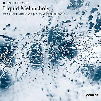 Stephenson / Yeh / Katz - Liquid Melancholy / Clarinet Music of James [CD] USA import