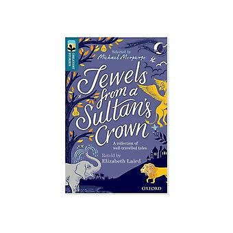 Oxford Reading Tree TreeTops Greatest Stories Oxford Level 19 Jewels from a Sultans Crown Pack 6 by Consultant editor Kimberley Reynolds & Elizabeth Laird & Series edited by Michael Morpurgo & Illustrated by Kate Forrester