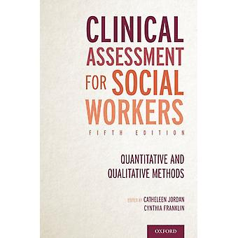 Clinical Assessment for Social Workers by Edited by Cynthia Franklin Edited by Catheleen Jordan