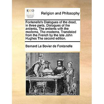 Fontenelle's Dialogues of the Dead - in Three Parts. Dialogues of the