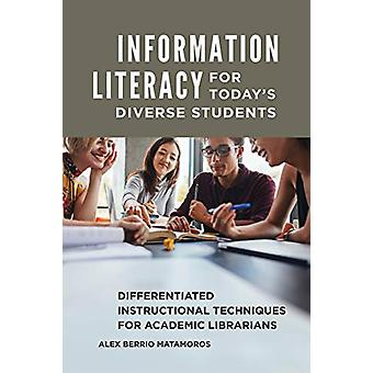 Information Literacy for Today's Diverse Students - Differentiated Ins