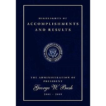 Highlights of Accomplishments and Results - The Administration of Pres