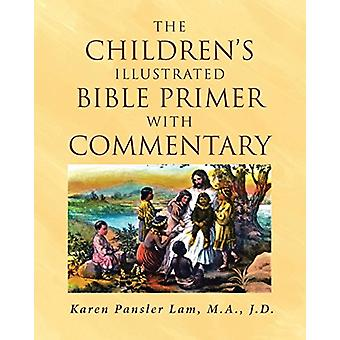 The Children's Illustrated Bible Primer with Commentary by Karen Pans
